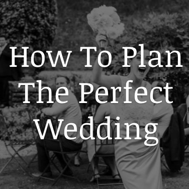 how to plan the perfect wedding